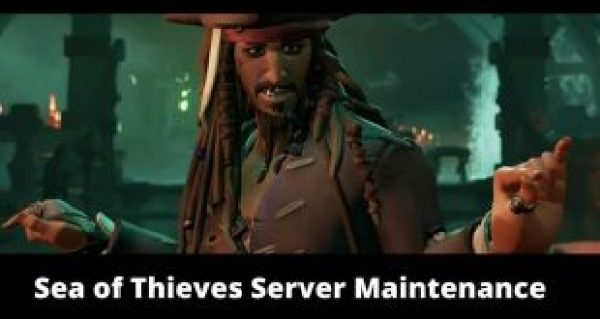 Sea of Thieves Server Maintenance, Sea of Thieves Maintenance Times, How Long will Sea of Thieves Servers be Down, When will Sea of Thieves be back up?