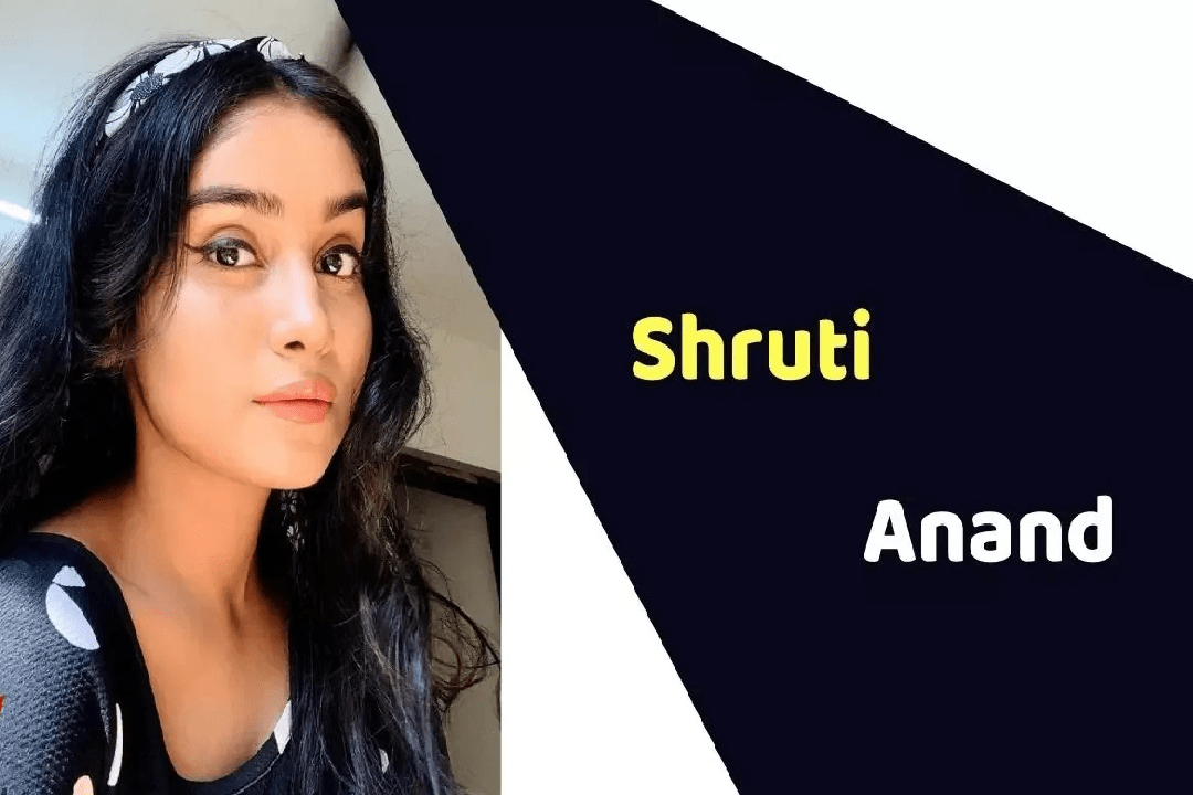 Shruti Anand (Actress) Height, Weight, Age, Affairs, Biography and More