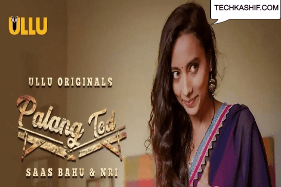 (ULLU) Palang Tod Saas Bahu & NRI Web Series Cast, Crew, Role, Real Name, Story, Release Date, Wiki, Episodes, Watch Online & DownloaPalang Tod Saas Bahu & NRI is the Hindi language 18+, adult and romance genre web series.  The feature is Rajsi Verma in the lead role along with other supporting stars.  This web series was released on 17th September 2021. Here below is the complete information related to this web series.