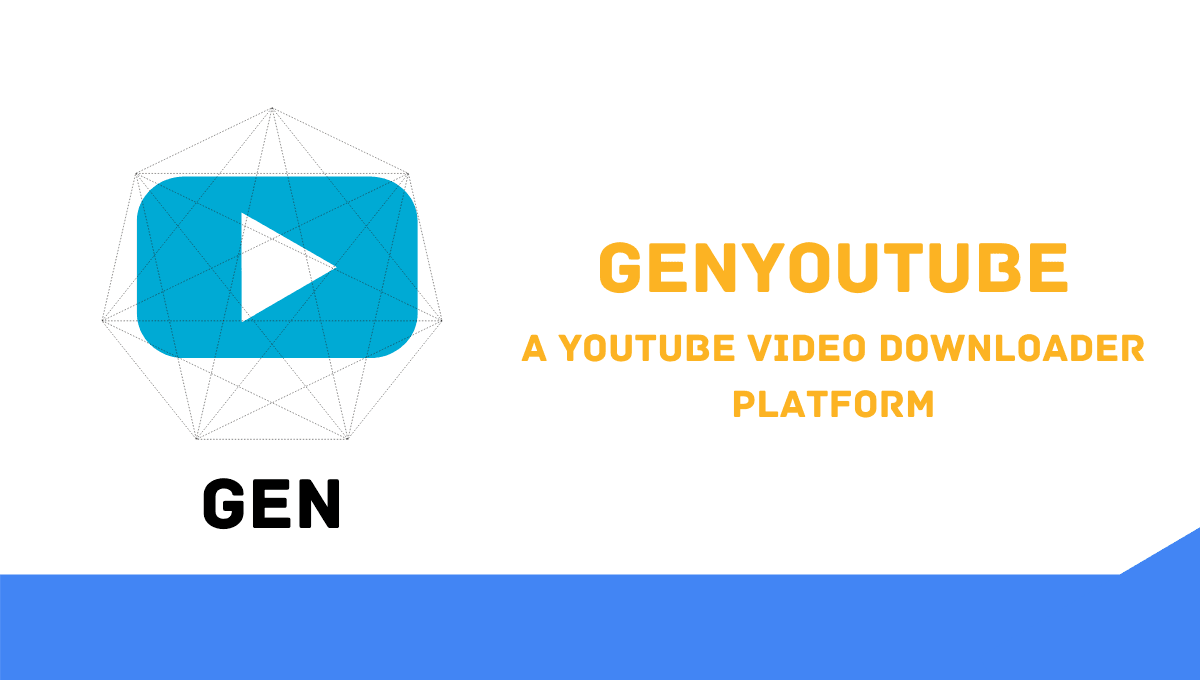 GENYOUTUBE, A VIDEO DOWNLOADER GENYOUTUBE