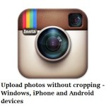 How to set photos in instagram without cropping in windows apple iphone and android devices