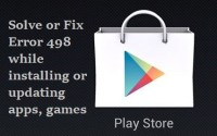 how to solve or fix error 498 in google play store