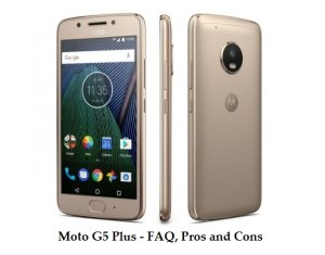 Moto G5 Plus FAQ, pros and cons