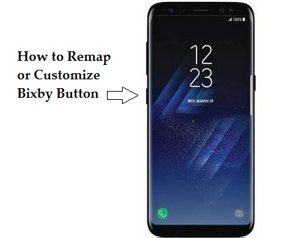 How to remap or customize Bixby button on Galaxy S8 and S8+