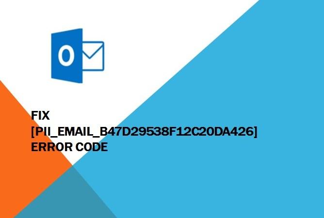 How to fix [pii_email_b47d29538f12c20da426] error code: