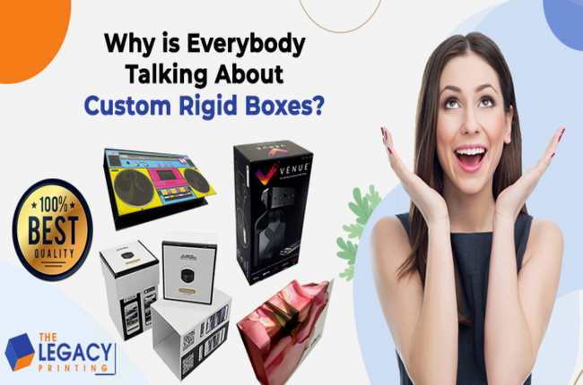 Why is Everybody Talking About Custom Rigid Boxes?