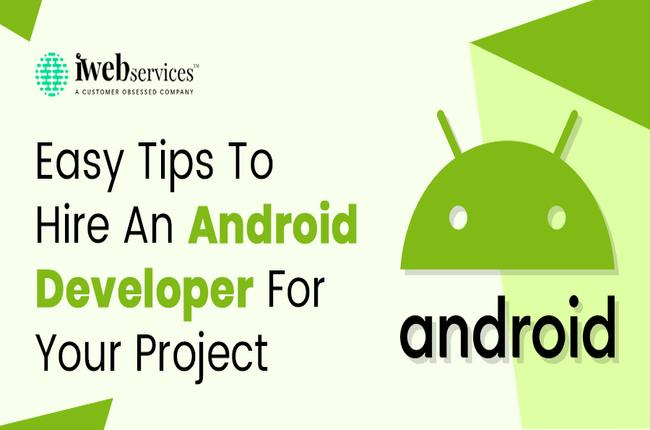 Easy tips to hire an android developer for your project
