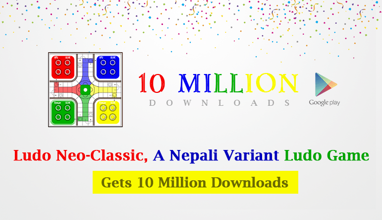 Ludo Neo-Classic, A Nepali Variant Ludo Game, Gets 10 Million Downloads