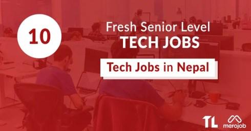 10 Fresh Senior Level Tech Jobs in Nepal This Week: Feb 19 – 25