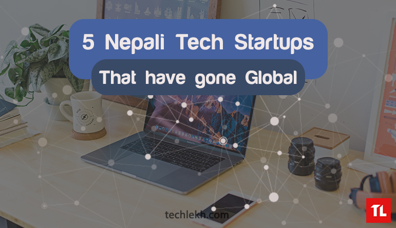 5 Nepali Tech Startups That Have Gone Global