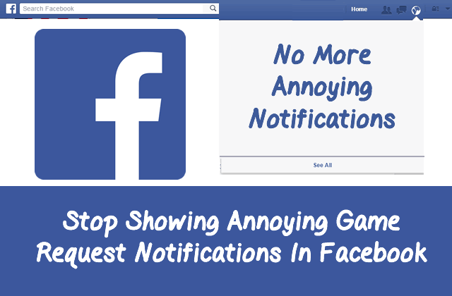 How To Stop Showing Annoying Game Request Notifications In Facebook