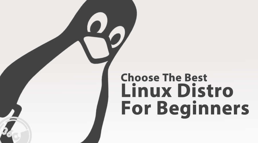 Choose The Best Linux Distro For Beginners In 2017