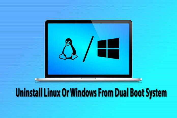 uninstall Linux or Windows from dual boot system