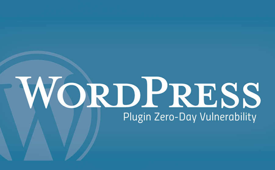 WordPress Plugin Zero-Day Flaw Affects Over 10,000 Websites Vulnerable to Exploit