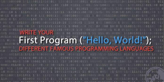 Write Your First Program,Hello World In Different Famous Programming Languages