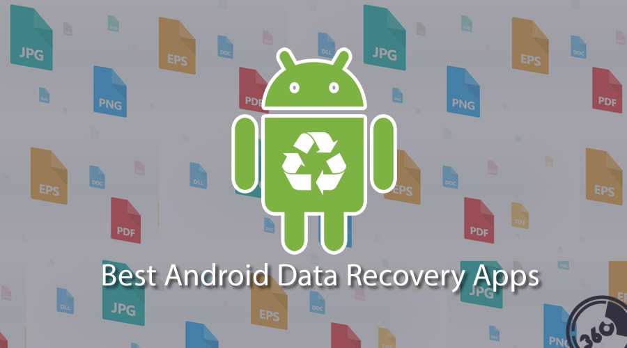 Best Android Data Recovery Apps For No Root Users In 2017
