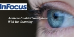 InFocus to Launch New Aadhaar-Enabled Smartphone With Iris Scanning Feature under Rs.12000