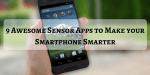9 Awesome Sensor Apps to Make your Smartphone Smarter