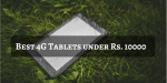 9 Best 4G Tablets under Rs. 10000 | 2019