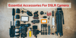 15 Essential Accessories For Your DSLR Camera