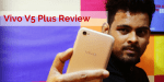 Vivo V5 Plus review: A phone for capturing awesome selfies anytime and anywhere