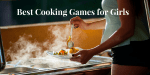12 Free and Best Cooking Games for Girls | 2021