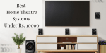 5 Best Home Theatre Systems Under Rs. 10000 in India
