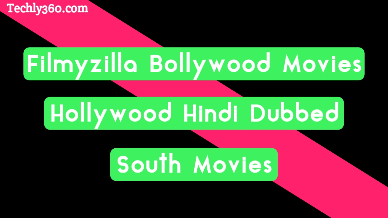 Filmyzilla Bollywood Movies, Hollywood and South Hindi Dubbed Movies