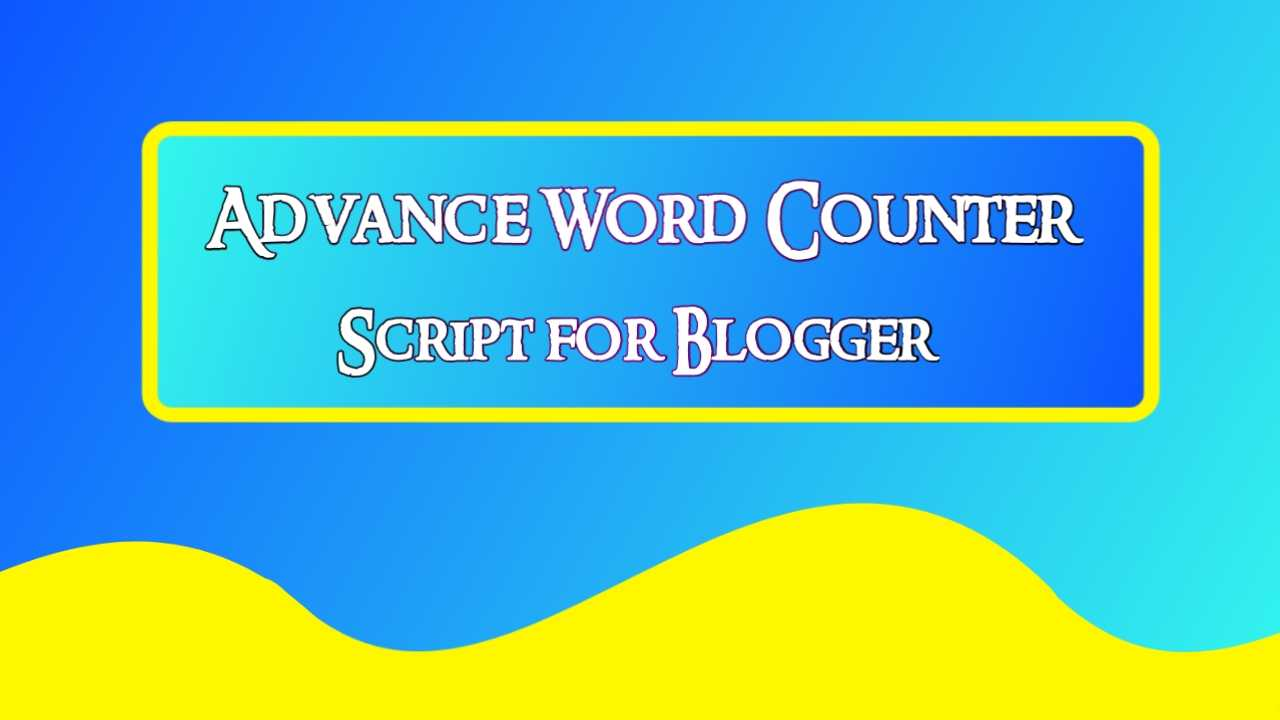 Word Counter Script for Blogger, Create Word Counter Tool in Blogger