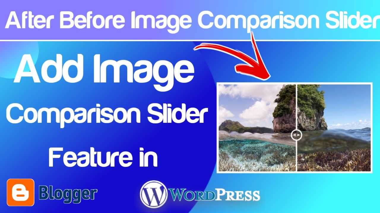 Image Comparison Slider Script for Blogger and WordPress