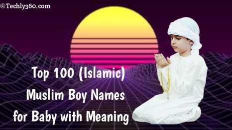Top 100 Muslim Boy Names for Baby