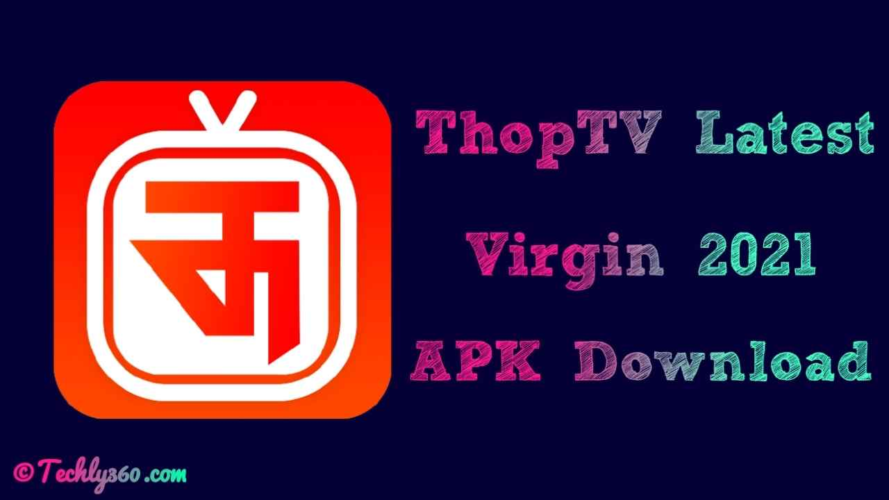 Thoptv Latest Virgin 2021 APK Download