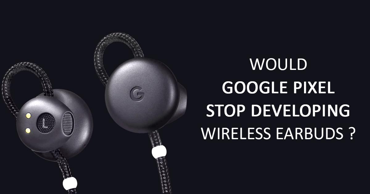 google pixel wireless earbuds