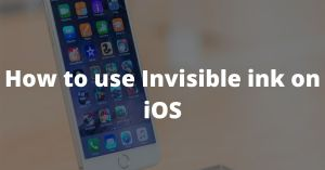How to use Invisible ink on iOS