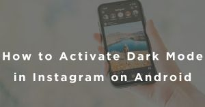 How to Activate Dark Mode in Instagram on Android