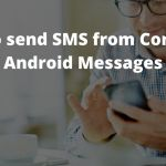 How to send SMS from Computer using Android Messages App