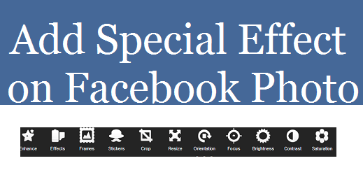 Add Special effect to your Facebook Photos