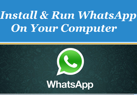 Install and Run WhatsApp on PC