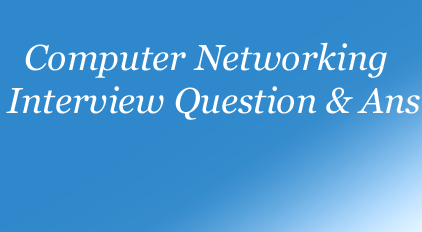 Computer Networking Interview Question and Ans