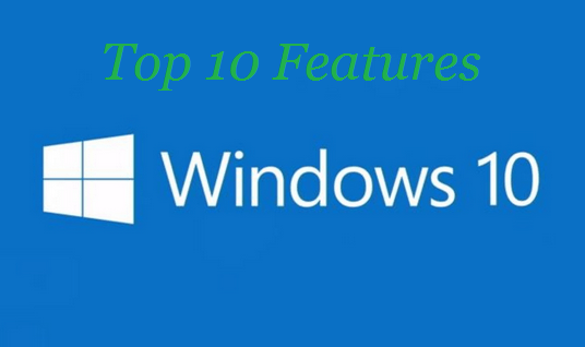 top 10 Features in Windows 10