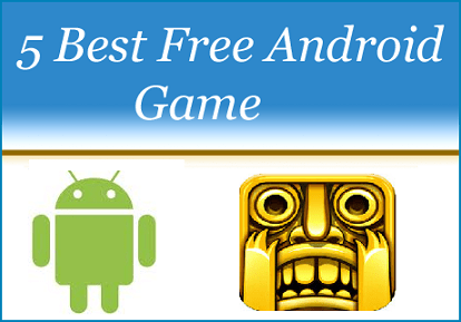 5 Best Free Android Game