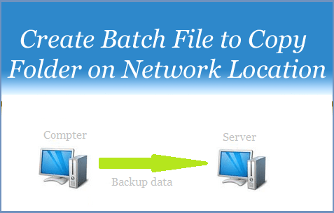 Create Batch File to Copy Folder on Another Folder
