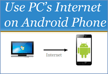Use PC Internet Connection on Android Phone