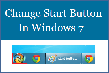 Change Windows 7 Start Button Easily