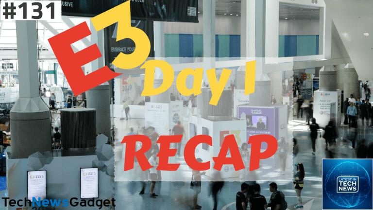 #131 E3 2019 Day 1 Recap