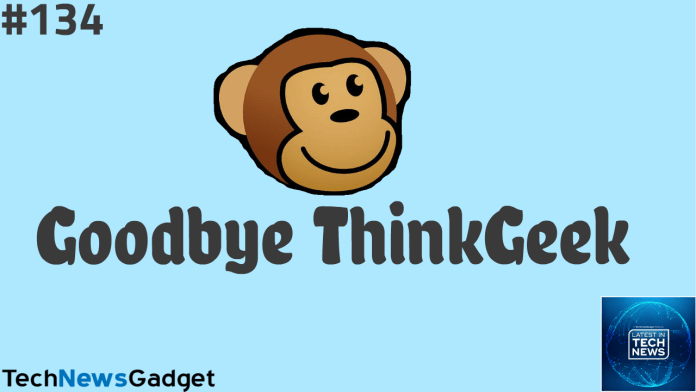 #134 ThinkGeek Is Shutting Down