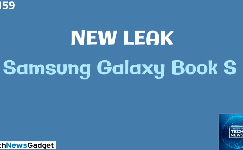 #159 Is This The Samsung Galaxy Book S?