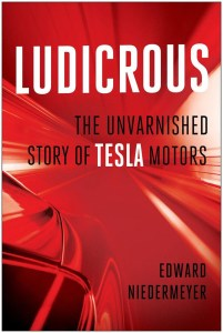 Tesla Fans May Hate The Book 'Ludicrous' But Both They And Critics Should Read It