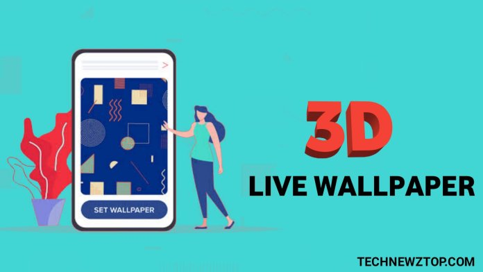 3D Live Wallpaper App - technewztop.com
