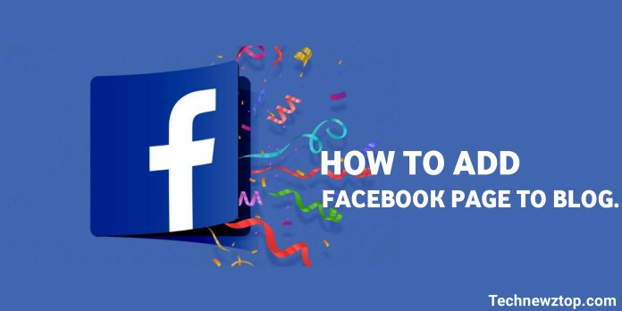 How to Add Facebook page to Blog. - technewztop.com